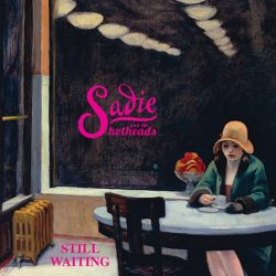 Sadie-And-The-Hotheads-Album-3-Still-Waiting