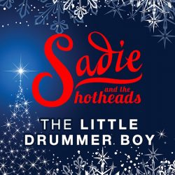 Sadie-And-The-Hotheads-Promo-1-Little-Drummer-Boy